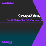 OMEGA DRIVE - I Will Make You Understand (Front Cover)