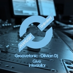 GROOVETONIC/OLIVIAN DJ - Give (Front Cover)