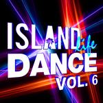 Various: Island Life Dance (Explicit Vol 6)