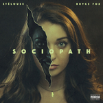 STELOUSE feat BRYCE FOX - Sociopath (Front Cover)