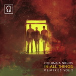 COLUMBIA NIGHTS - In All Things Remixes Vol 2 (Front Cover)