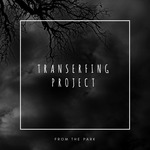 TRANSERFING PROJECT - From The Park (Front Cover)