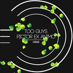TOO GUYS - Pictor Ex Animo (Front Cover)