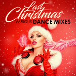 Last Christmas/Various Dance Mixes