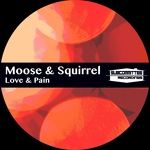 MOOSE & SQUIRREL - Love & Pain (Front Cover)