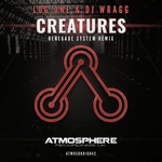 LOG:ONE & DJ WRAGG - Creatures (Front Cover)