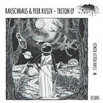 RAUSCHHAUS/PEER KUSIV - Triton EP (Front Cover)