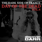 The Dark Side Of Trance: Day Of The Dead Vol 4