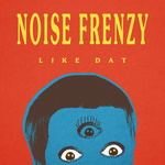 NOISE FRENZY - Like Dat (Front Cover)