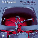 CUT CHEMIST feat CHALI 2NA & HYMNAL - Work My Mind (Front Cover)