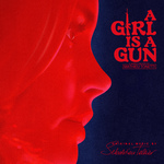 SEBASTIEN TELLIER - A Girl Is A Gun (Music From The Original Series) (Front Cover)