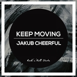 JAKUB CHEERFUL - Keep Moving (Front Cover)