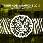 VARIOUS - Tiger Ade Weapons 2017 (Front Cover)