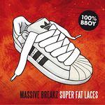 MASSIVE BREAKZ - Super Fat Laces (Front Cover)