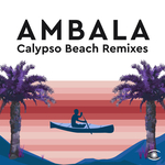 AMBALA - Calypso Beach (The Remixes) (Front Cover)