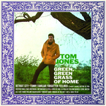 TOM JONES - Green, Green Grass Of Home (Front Cover)