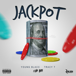 YOUNG BLACC feat TRACY T - Jackpot (Explicit) (Front Cover)