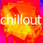 JOY MAX - Chillout (Front Cover)