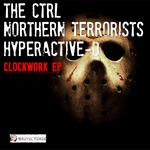 THE CTRL/NORTHERN TERRORISTS & HYPERACTIVE-D - Clockwork EP (Front Cover)