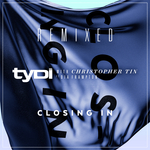 TYDI - Closing In (With Christopher Tin feat Dia Frampton) - Remixed (Front Cover)