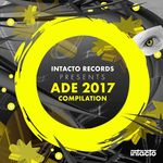 Intacto Records Presents ADE 2017 Compilation