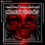 SPECTRUM & JOHANN SANTCROSS - Mental Disorder (Front Cover)