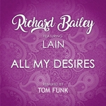 RICHARD BAILEY - All My Desires (Front Cover)