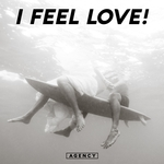 AGENCY - I Feel Love! (Front Cover)
