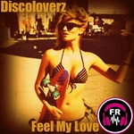 DISCOLOVERZ - Feel My Love (Front Cover)