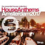 Sirup House Anthems Amsterdam 2017