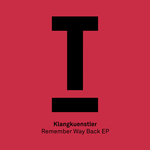 KLANGKUENSTLER - Remember Way Back EP (Front Cover)