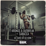 KRONOS/OUTBREAK feat SABACCA - Go Hard Or Go Home (Front Cover)