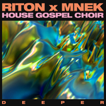 RITON/MNEK/THE HOUSE GOSPEL CHOIR - Deeper (Front Cover)