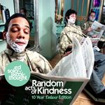 Random Acts Of Kindness (10 Year Deluxe Edition)