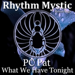 PC PAT - What We Have Tonight (Front Cover)