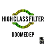 HIGH CLASS FILTER - Doomed EP (Front Cover)