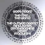 THE OUTSIDE AGENCY & MINDUSTRIES/DEATHMACHINE/DITHER/FRACTURE 4 - Goes Noord Vs The Rest Of The World IV (Front Cover)