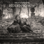 DELIA GONZALEZ - Hidden Song EP (Front Cover)