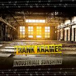 FRANK KRAMER - Industriall Sunshine (Front Cover)