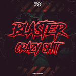BLASTER - Crazy Shit (Front Cover)