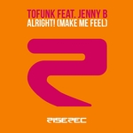 TOFUNK feat JENNY B - Alright! (Make Me Feel) (Front Cover)