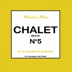 Chalet Beat No 5 - The Sound Of Kitz Alps @ Maierl (Compiled By DJ Hoody & HP.Hoeger)