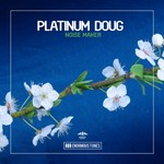 PLATINUM DOUG - Noise Maker (Front Cover)