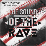 TNT & ZATOX feat DAVE REVAN - The Sound Of The Rave (Front Cover)