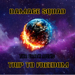 DAMAGE SQUAD - Trip To Freedom (Front Cover)