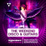 Singomakers: The Weekend Disco & Guitars (Sample Pack WAV/APPLE/LIVE/REASON)
