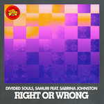 DIVIDED SOULS/SABRINA JOHNSTON & SAMURI - Right Or Wrong (Front Cover)