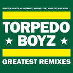 TORPEDO BOYZ - Greatest Remixes (Front Cover)