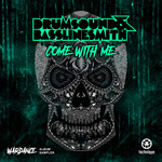 DRUMSOUND & BASSLINE SMITH - Come With Me (Front Cover)
