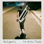 KILL PARIS - Out Of The Dark (Front Cover)